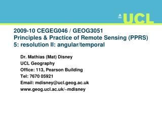 2009-10 CEGEG046 / GEOG3051 Principles & Practice of Remote Sensing (PPRS) 5: resolution II: angular/temporal