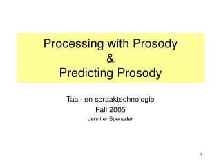 Processing with Prosody & Predicting Prosody