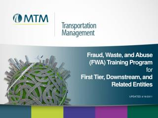 Fraud, Waste, and Abuse FWA Training Program  for First Tier, Downstream, and Related Entities  UPDATED 4