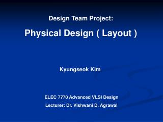 Design Team Project:   Physical Design ( Layout )