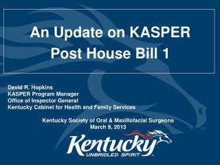 An Update on KASPER Post House Bill 1