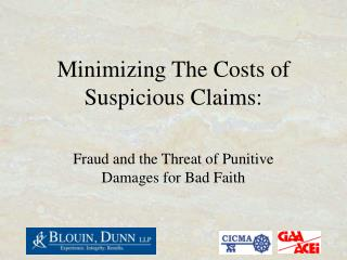 Minimizing The Costs of Suspicious Claims: