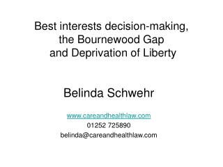 Best interests decision-making,  the Bournewood Gap  and Deprivation of Liberty