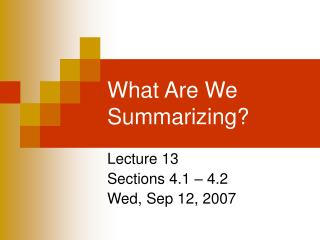 What Are We Summarizing?