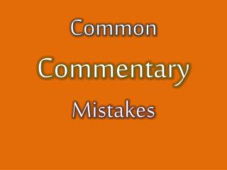 Common Commentary Mistakes