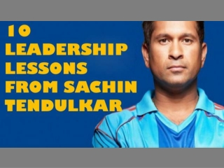 10 Leadership Lessons from Sachin Tendulkar