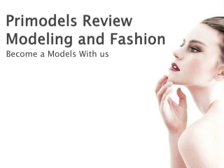Primodels Review Modeling and Fashion