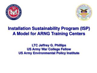 installation sustainability program isp a model for arng training centers    ltc jeffrey g. phillips us army war college