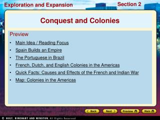 Preview Main Idea / Reading Focus Spain Builds an Empire The Portuguese in Brazil French, Dutch, and English Colonies in
