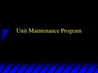 Unit Maintenance Program