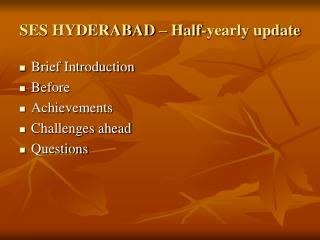 SES HYDERABAD – Half-yearly update