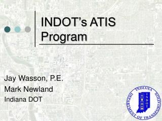 INDOT's ATIS Program