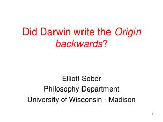 Did Darwin write the  Origin backwards ?