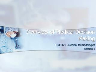 Overview of Medical Decision Making