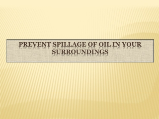 Prevent Spillage of Oil in Your Surroundings