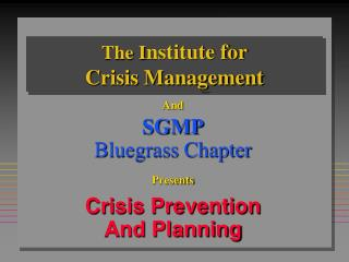 The I nstitute for  Crisis Management