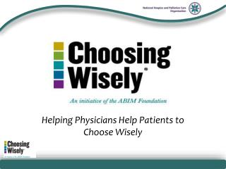 Helping Physicians Help Patients to Choose Wisely