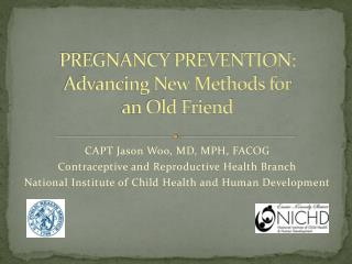 PREGNANCY PREVENTION:   Advancing New Methods for an Old Friend