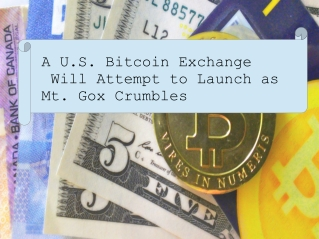A U.S. Bitcoin Exchange Will Attempt to Launch as Mt. Gox