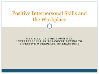 Positive Interpersonal Skills and the Workplace