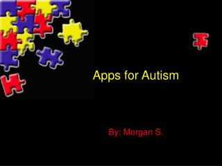 Apps for Autism By: Morgan  S.