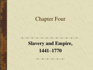 chapter 4 slavery freedom and the Chapter 4: slavery, freedom, and the struggle for empire, to 1763 i olaudah equiano: slave that gained freedom and wrote a book on personal slavery ii slavery and the empire a  the triangular trades manufactured goods from europe to africa from africa to americas, slaves.