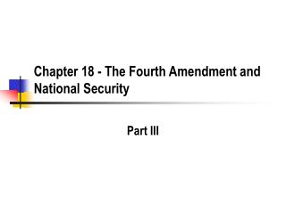 Chapter 18 - The Fourth Amendment and National Security