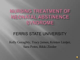 Nursing Treatment of Neonatal Abstinence Syndrome Ferris State University