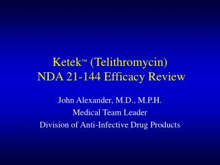 Ketek ™ (Telithromycin) NDA 21-144 Efficacy Review