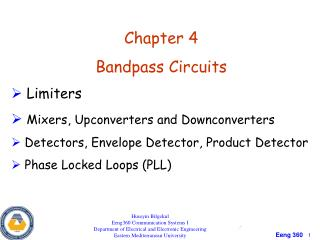 Chapter 4 Bandpass Circuits Limiters Mixers, Upconverters and Downconverters Detectors, Envelope Detector, Product Det