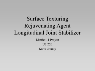 Surface Texturing Rejuvenating Agent Longitudinal Joint Stabilizer