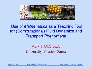Use of  Mathematica  as a Teaching Tool for (Computational) Fluid Dynamics and Transport Phenomena