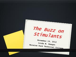 The Buzz on Stimulants