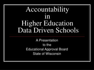 Accountability  in  Higher Education  Data Driven Schools