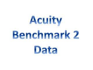 Acuity Benchmark 2 Data