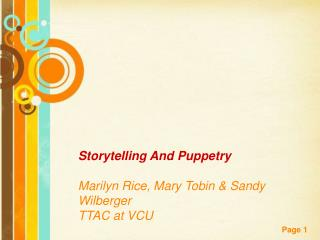 Storytelling And Puppetry Marilyn Rice, Mary Tobin & Sandy Wilberger TTAC at VCU