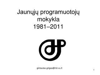 Jaunųjų programuotojų mokykla 1981–2011