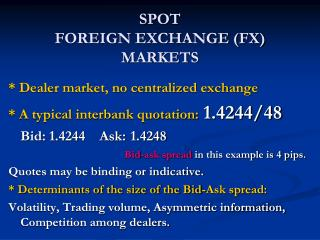 SPOT FOREIGN EXCHANGE (FX) MARKETS