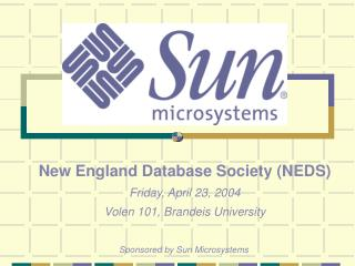 New England Database Society (NEDS) Friday, April 23, 2004 Volen 101, Brandeis University