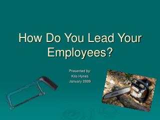 How Do You Lead Your Employees?