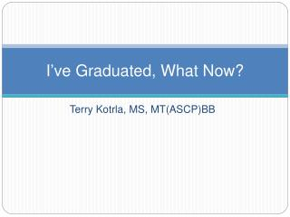 I've Graduated, What Now?