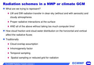 Radiation schemes in a NWP or climate GCM