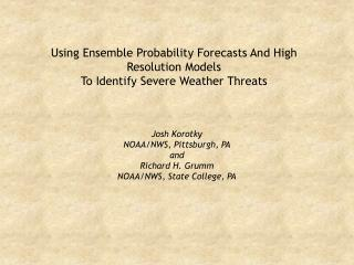 Using Ensemble Probability Forecasts And High Resolution Models To Identify Severe Weather Threats