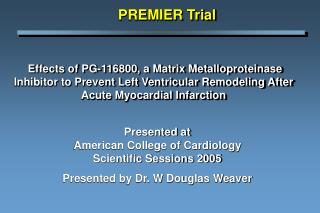 Effects of PG-116800, a Matrix Metalloproteinase Inhibitor to Prevent Left Ventricular Remodeling After Acute Myocardial