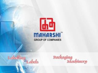 Maharshi Group:Pressure sensitive labeling machine,Packaging
