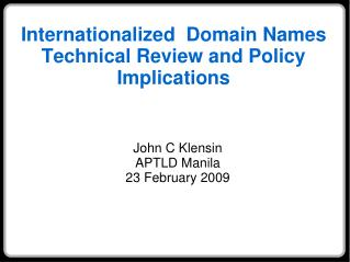 Internationalized Domain Names Technical Review and Policy Implications