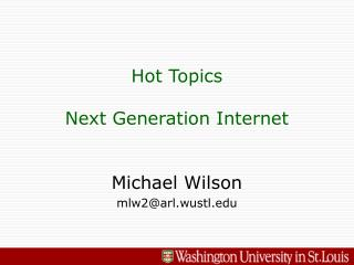 Hot Topics Next Generation Internet