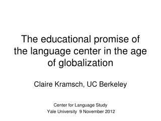 The educational promise of the language center in the age of globalization