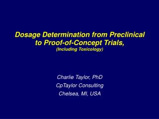Dosage Determination from Preclinical to Proof-of-Concept Trials, (Including Toxicology)
