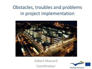 Obstacles, troubles and problems in project implementation